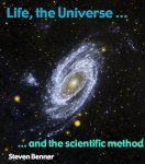 Look inside Life, the Universe, and the Scientific Method